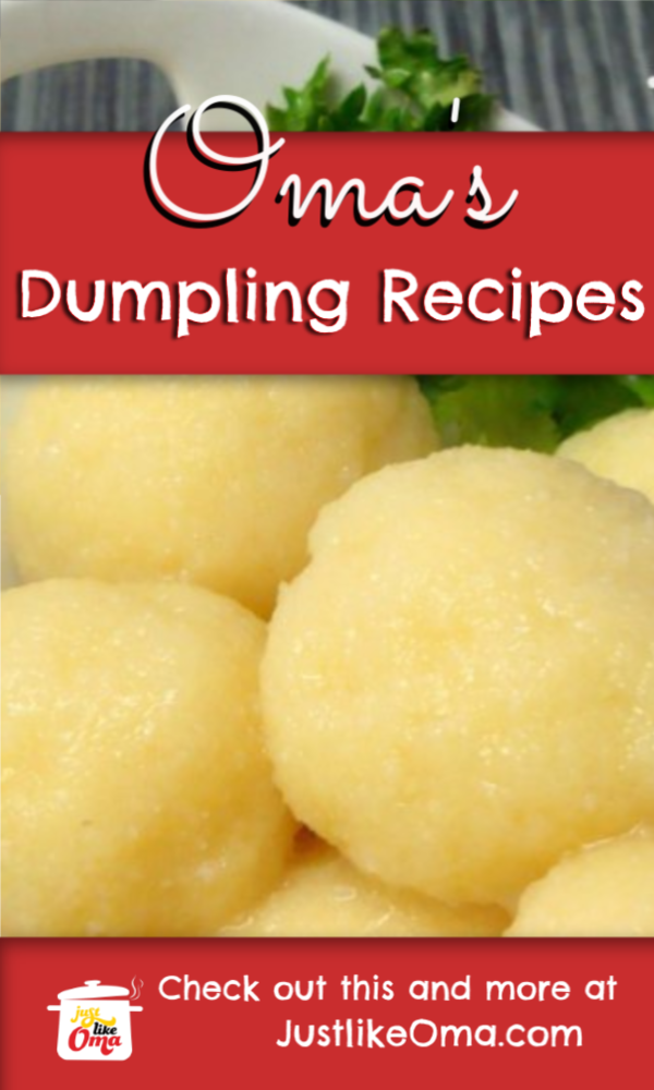 Yummy German Potato Dumplings! Create your own delicious dumplings just like Oma's!
