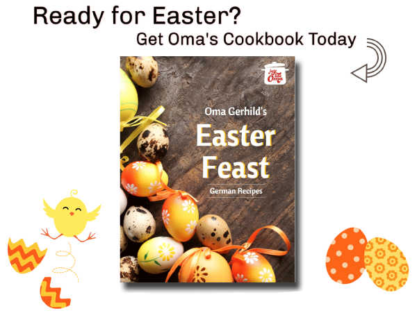 Ready for Easter? Celebrate a German Easter with German food with Oma Gerhild's Easter Feast ecookbook.