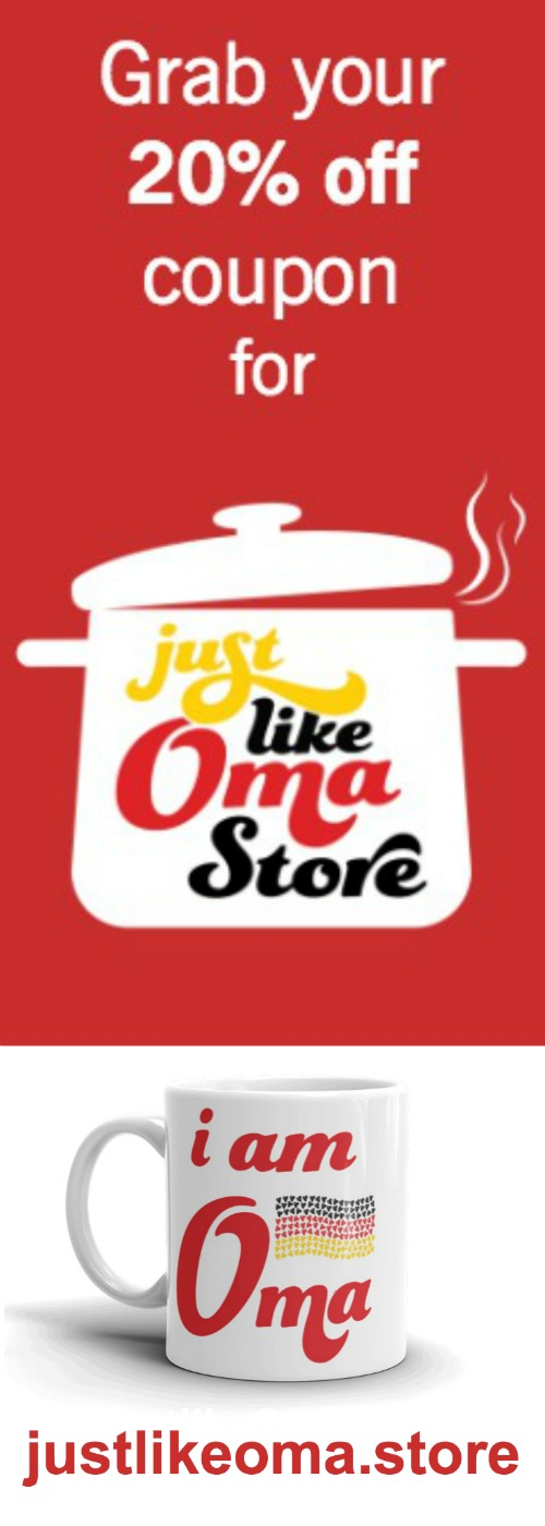 Grab your 20% off coupon for Just Like Oma Store by signing up to Oma's monthly Kaffeeklatsch. It's free! Click here: https://www.quick-german-recipes.com/kaffeeklatsch.html