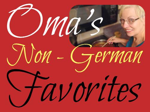 Oma's non-German favorites