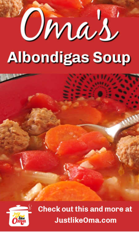 Albondigas Soup ... traditional Mexican  (Meatball and Rice) soup made just like Oma!