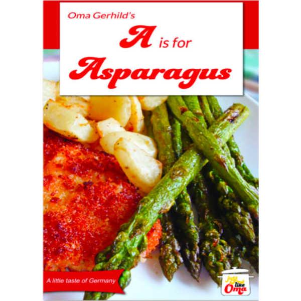 Oma's A is for Asparagus eCookbook.