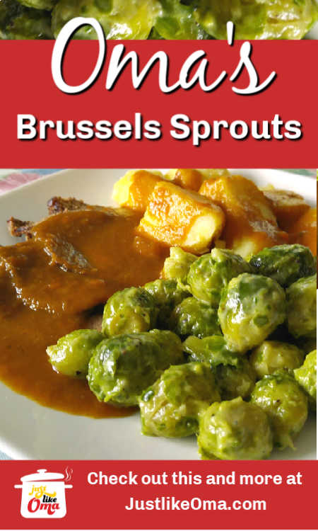 Oma's Brussel Sprouts - Just the way my Mutti made them. Creamy and delicious!