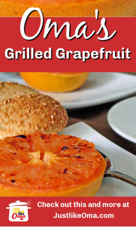 ❤️ Oma's Grilled Grapefruit ... an oldie but a goodie!