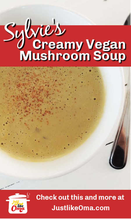 Try this creamy vegan mushroom soup and you'll think you're back at Oma's!