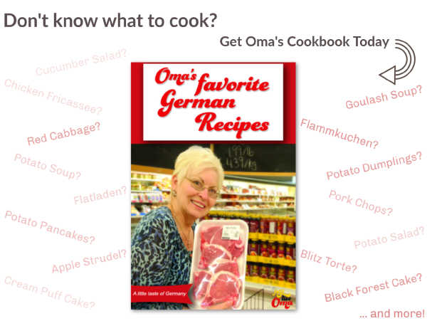 Oma's Favorite German Recipes cookbook can be found at Just Like Oma's online store.