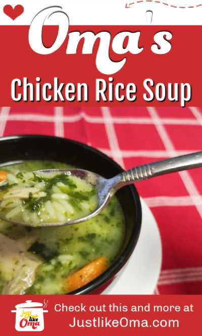 Homemade chicken rice soup made just like Oma!