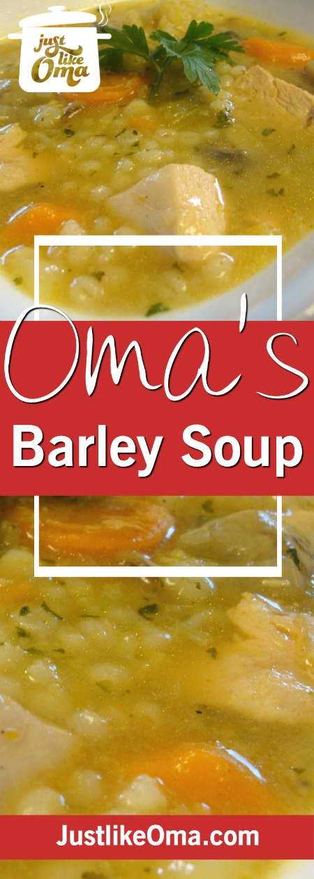 Chicken Barley Soup - comfort food, Oma-style! A hearty meal for any occasion
