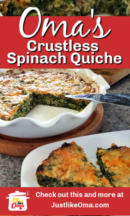 Here's a wonderful low carb crustless spinach quiche. Perfect for your breakfast or brunch company, made just like Oma.