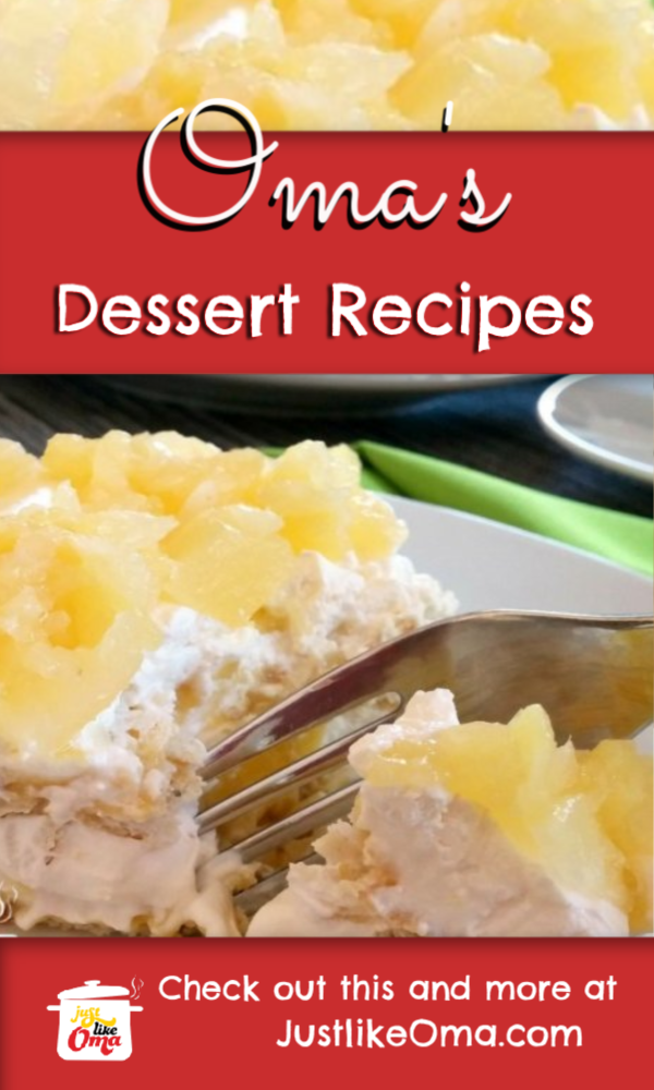 Oma's dessert recipes include cakes, tarts, puddings, rolls, bars... you name it! Give these recipes a try!