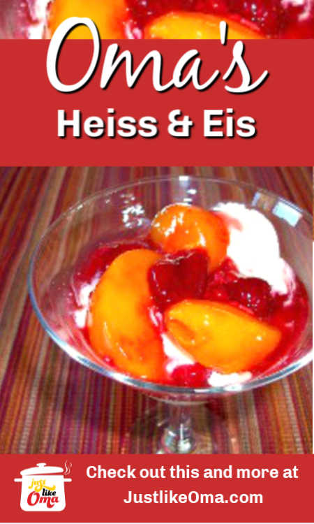 Heiss und Eis: a traditional German dessert made with a hot fruit sauce (Heiss) and ice cream (Eis)