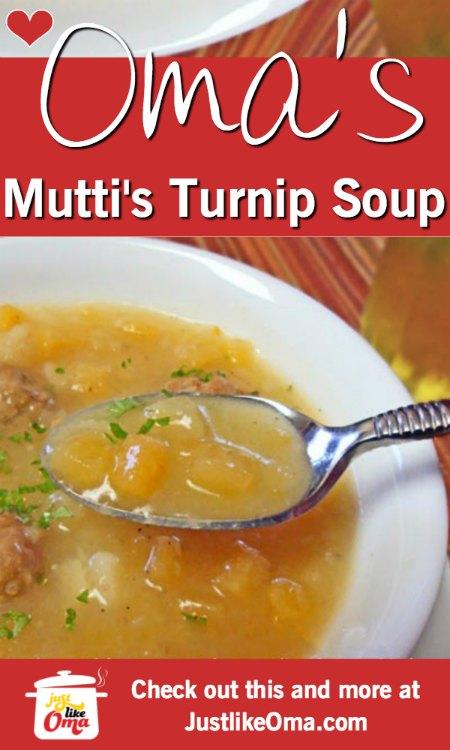 Unusual soup -- Mutti's Turnip Soup. Try it.